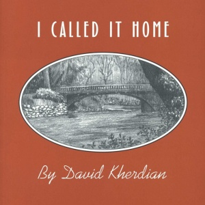 Cover-I Called it home-David-Kherdian