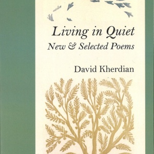 Cover-Living_in_Quiet_New_Selected_Poems_David_Kherdian