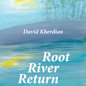 Cover-root-river-return-david-kherdian